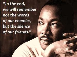 MLK Quote on silent friends