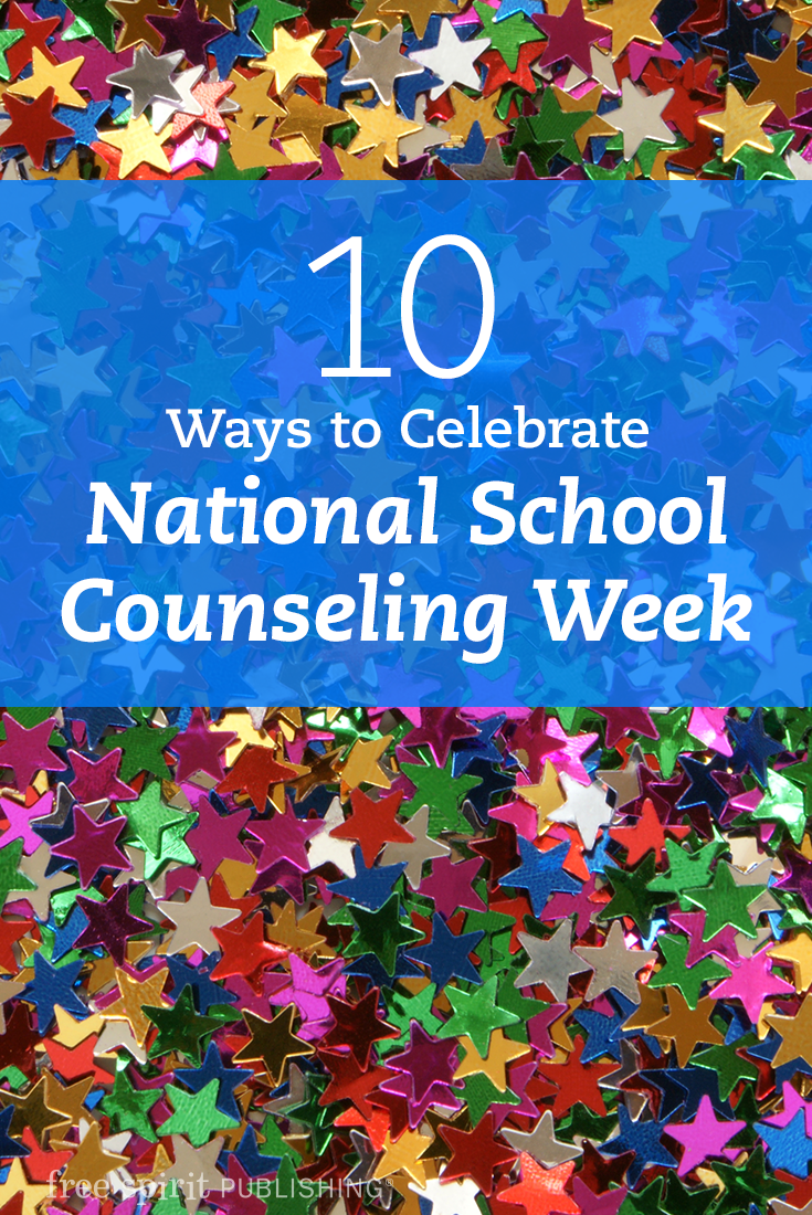 10 Ways to Celebrate National School Counseling Week, Part 1 | Free ...