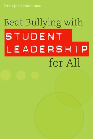 Beat Bullying with Student Leadership for All