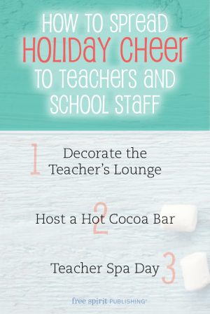 3 (Inexpensive) Ways to Spread Holiday Cheer to Teachers and School Staff
