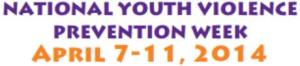 Natl Youth VIolence Prev Week 2014