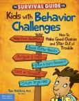 Survival Guide for Kids with Behavior Challenges