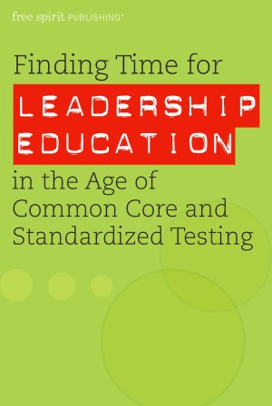 Finding Time for Leadership Education in the Age of Common Core and Standardized Testing