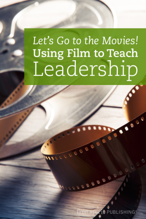 Let's Go to the Movies! Using Film to Teach Leadership