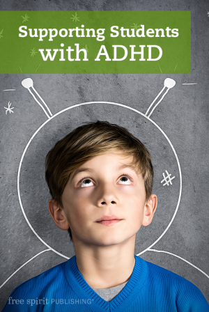 Supporting Students with ADHD