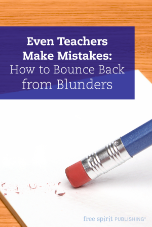 Even Teachers Make Mistakes: How to Bounce Back from Blunders