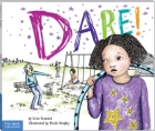 Dare! A Story About Standing Up to Bullying in Schools
