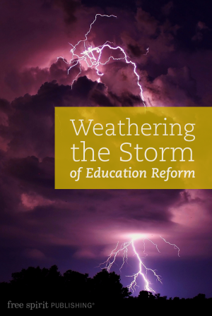 Weathering the Storm of Education Reform