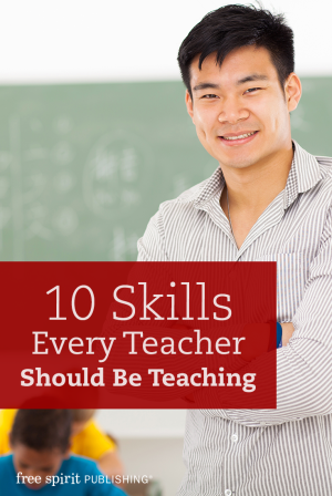 10 Skills Every Teacher Should Be Teaching