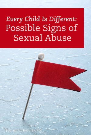 Every Child Is Different: Possible Signs of Sexual Abuse