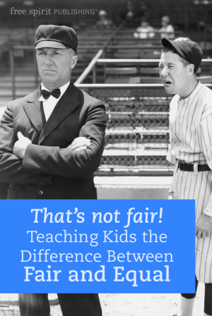 that s not fair teaching kids the difference between fair and equal
