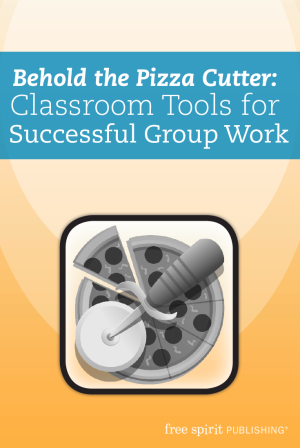 Behold the Pizza Cutter: Classroom Tools for Successful Group Work