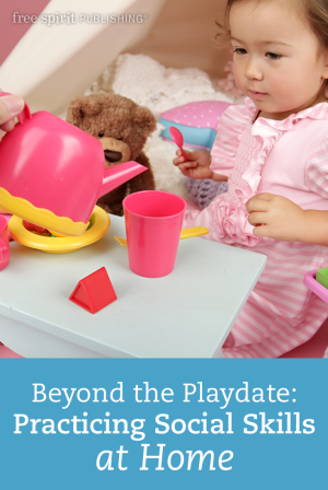 Beyond the Playdate: Practicing Social Skills at Home
