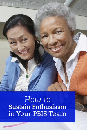 How to Sustain Enthusiasm in Your PBIS Team