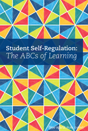Student Self-Regulation: The ABCs of Learning