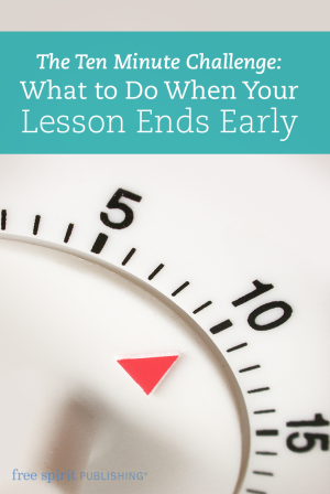 The Ten Minute Challenge: What to Do When Your Lesson Ends Early