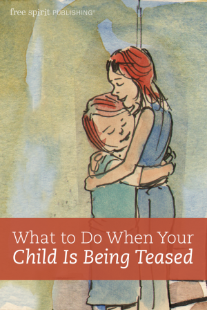 What to Do When Your Child Is Being Teased