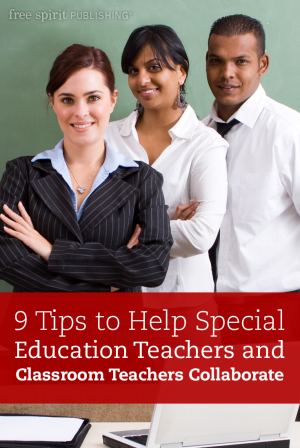 9 Tips to Help Special Education Teachers and Classroom Teachers Collaborate