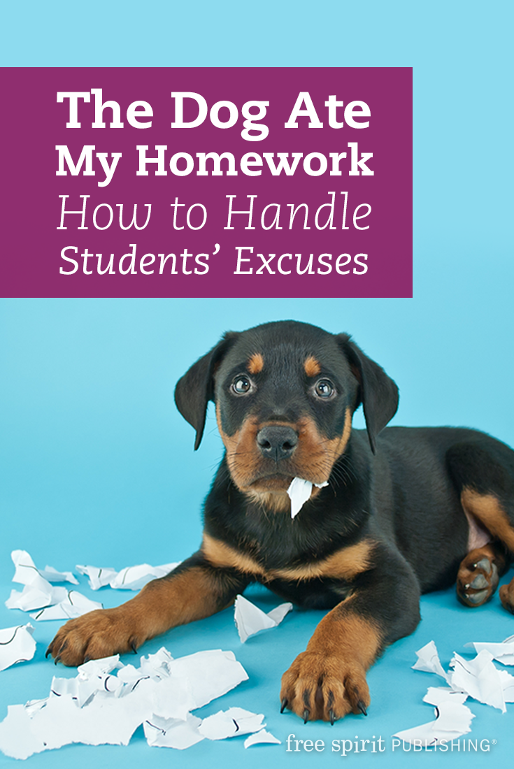 The Dog Ate My Homework: How to Handle Students' Excuses   Free Spirit  Publishing Blog