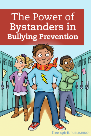 The Power of Bystanders in Bullying Prevention