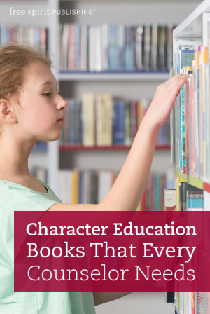Character Education Books That Every Counselor Needs