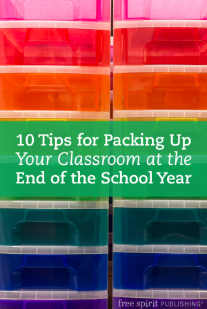 10 Tips for Packing Up Your Classroom at the End of the School Year