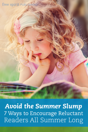 Avoid the Summer Slump: 7 Ways to Encourage Reluctant Readers All Summer Long
