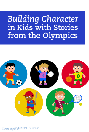 Building Character in Kids with Stories from the Olympics