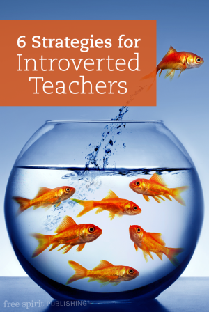 6 Strategies for Introverted Teachers