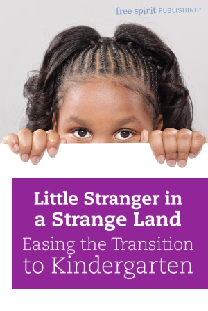 Little Stranger in a Strange Land: Easing the Transition to Kindergarten