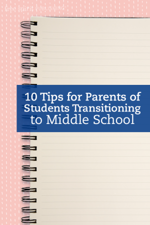 10 Tips for Parents of Students Transitioning to Middle School
