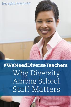 #WeNeedDiverseTeachers: Why Diversity Among School Staff Matters