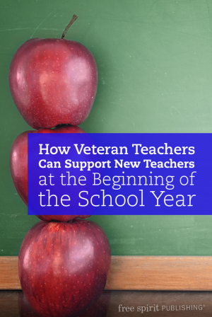 How Veteran Teachers Can Support New Teachers at the Beginning of the School Year