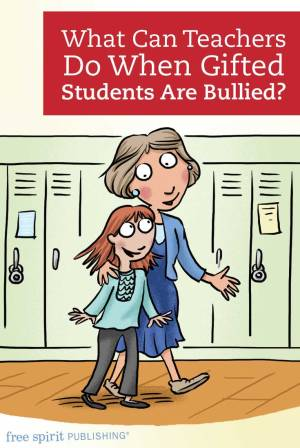 What Can Teachers Do When Gifted Students Are Bullied?