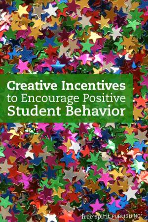 Creative Incentives to Encourage Positive Student Behavior