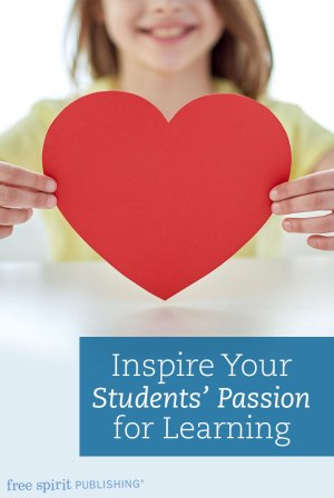 Inspire Your Students' Passion for Learning
