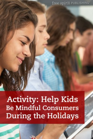Activity: Help Kids Be Mindful Consumers During the Holidays