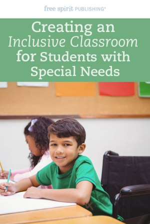 Creating an Inclusive Classroom for Students with Special Needs