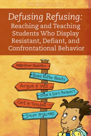 Defusing Refusing: Reaching and Teaching Students Who Display Resistant, Defiant, and Confrontational Behavior