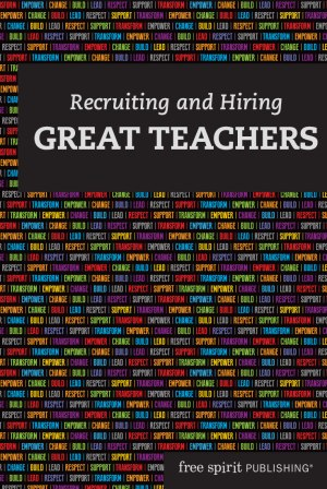 Recruiting and Hiring Great Teachers