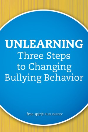 Unlearning: Three Steps to Changing Bullying Behavior