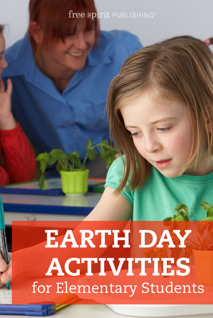 Earth Day Activities for Elementary School Students  Free Spirit
