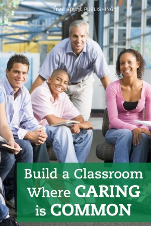Build a Classroom Where Caring Is Common