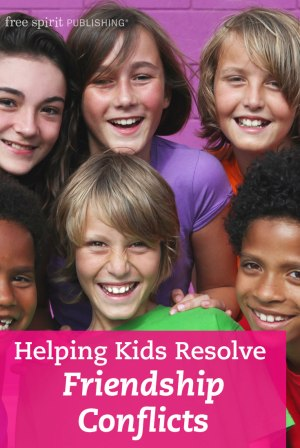 Helping Kids Resolve Friendship Conflicts