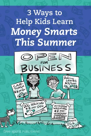 3 Ways to Help Kids Learn Money Smarts This Summer
