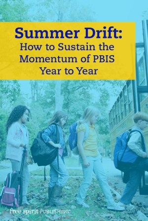 Summer Drift: How to Sustain the Momentum of PBIS Year to Year