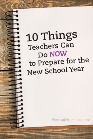 10 Things Teachers Can Do Now to Prepare for the New School Year