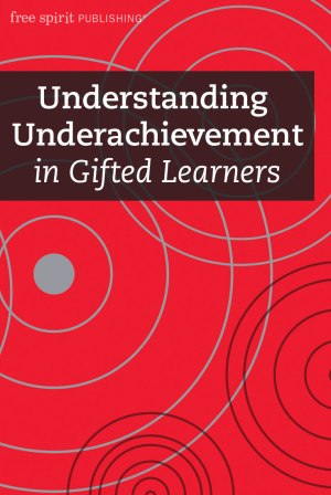 Understanding Underachievement in Gifted Learners