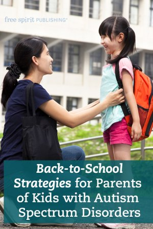 Back-to-School Strategies for Parents of Kids with Autism Spectrum Disorders (ASD)