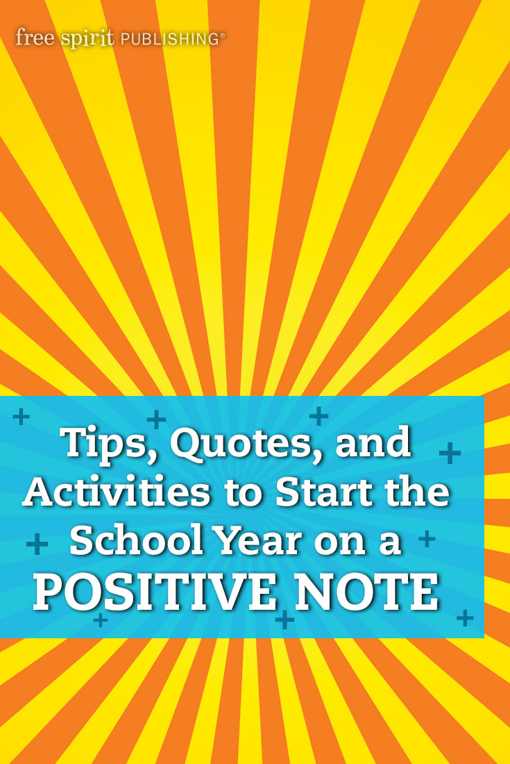 Staying Positive >> Tips, Quotes, and Activities to Start the School Year on a Positive Note | Free Spirit ...
